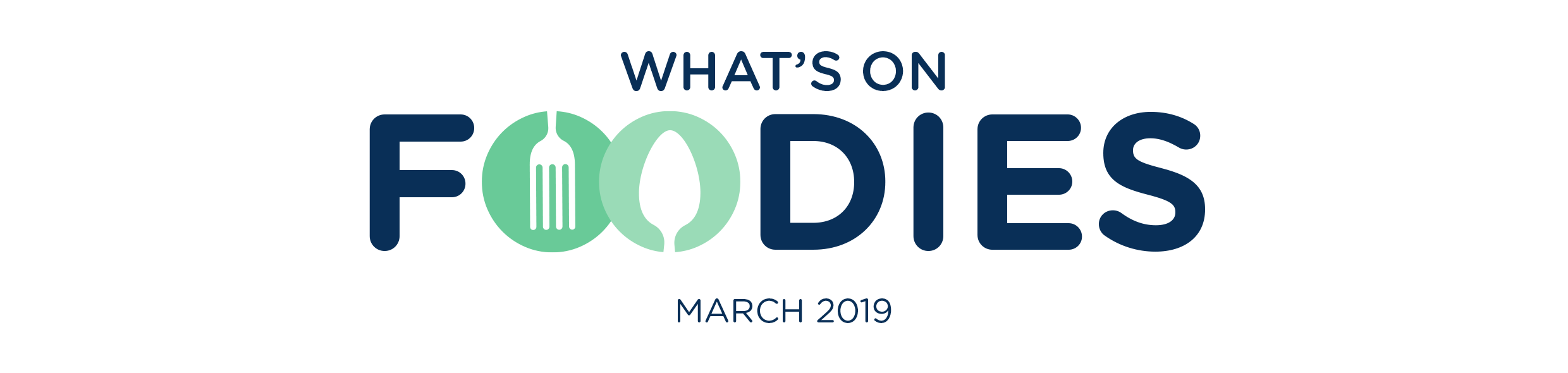 What's On Foodies March 2019